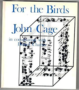 FOR THE BIRDS. JOHN CAGE IN CONVERSATION: CAGE, John