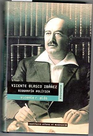 VICENTE BLASCO IBÁÑEZ. BIOGRAFÍA POLÍTICA: ALÓS, Vicente R.