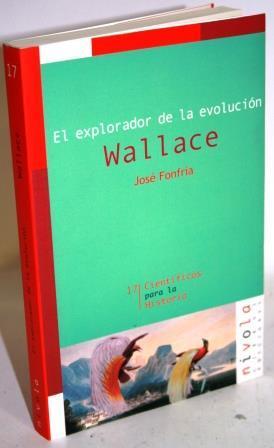 EL EXPLORADOR DE LA EVOLUCIÓN WALLACE: FONFRÍA, José