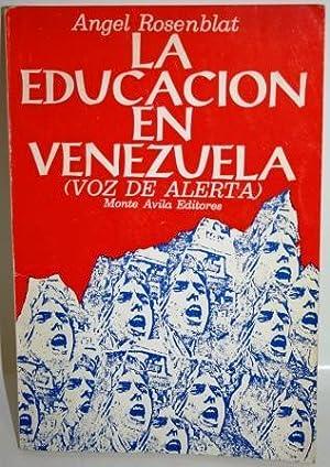 LA EDUCACIÓN EN VENEZUELA (VOZ DE ALERTA): ROSENBLAT, Ángel