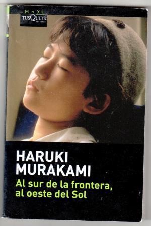 AL SUR DE LA FRONTERA, AL OESTE: MURAKAMI, Haruki