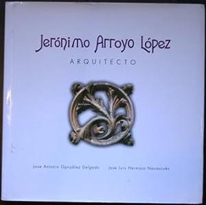 Jerónimo Arroyo López. Arquitecto: GONZÁLEZ DELGADO, José