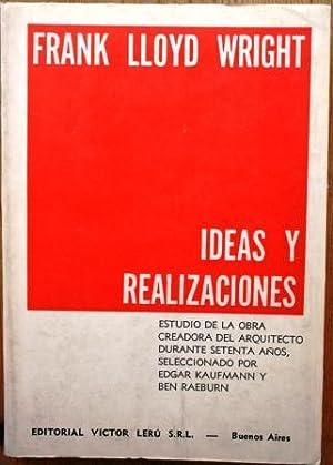 Frank Lloyd Wright. Ideas y realizaciones. Estudio de la obra creadora del arquitecto durante ...