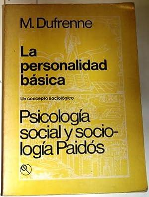 La personalidad básica. Un concepto sociológico: DUFRENNE, Mikel