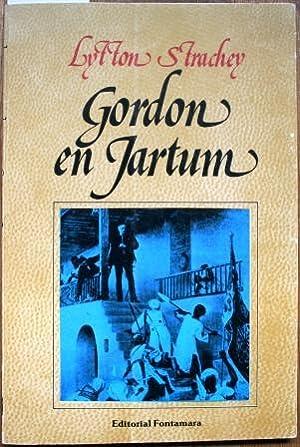Gordon en Jartum. Traducción: Marta Pérez: STRACHEY, Lytton