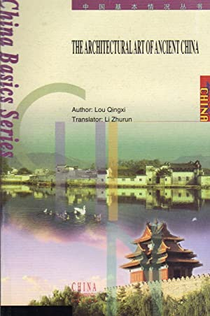 The Architectural Art of Ancient China [Paperback]: Lou Qingxi (Author),