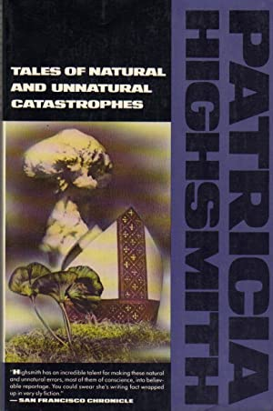 Tales of Natural and Unnatural Catastrophes [Jan: Highsmith, Patricia