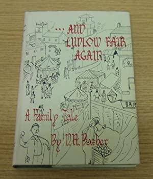 And Ludlow Fair Again: A Family Story.: Barber, D H