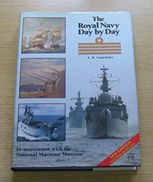 The Royal Navy Day by Day.: Sainsbury, A B