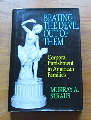 Beating the Devil Our of Them: Corporal: Straus, Murray A