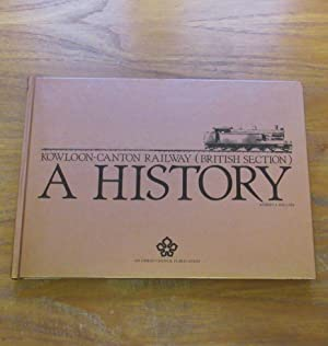Kowloon-Canton Railway (British Section): A History.: Phillips, Robert J