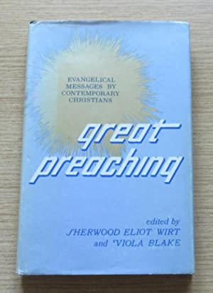 Great Preaching: Evangelical Messages by Contemporary Christians.: Wirt, Sherwood Eliot;