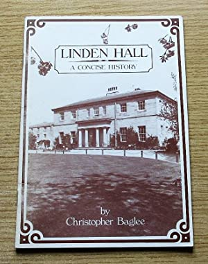 Linden Hall: A Concise History.: Baglee, Christopher