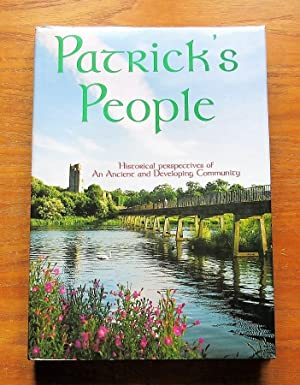 Patrick's People: Historical Perspectives of an Ancient: Hannan, Kevin; O'Donnell,