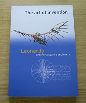 The Art of Invention: Leonardo and Renaissance Engineers.