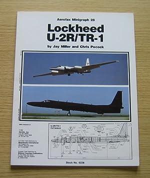 Lockheed U-2R/TR-1 (Aerofax Minigraph 28).: Miller, Jay; Pocock,