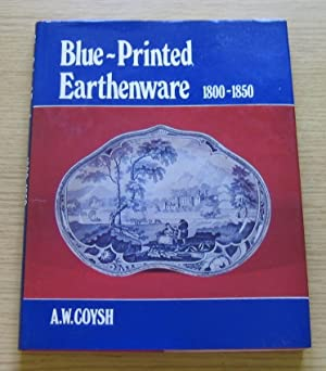 Blue-Printed Earthenware 1800-1850.