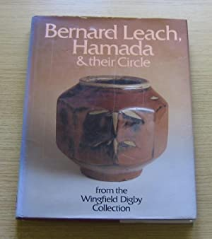 Bernard Leach, Hamada and Their Circle from the Wingfield Digby Collection.