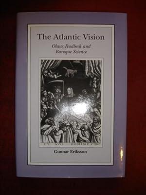 The Atlantic Vision: Olaus Rudbeck and Baroque: ERIKSSON, Gunnar,