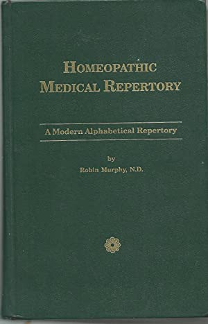 Homeopathic Medical Repertory a Modern Alphabetical Repertory: Robin Murphy