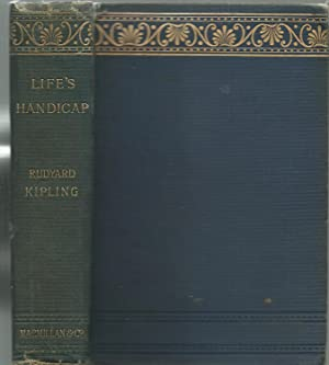 Life's Handicap Being Stories of Mine Own: Rudyard Kipling