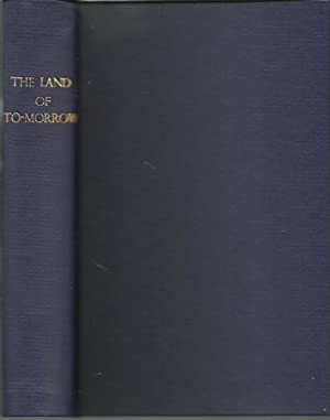 The Land of To-Morrow a Mule-back Trek: Henry M Grey