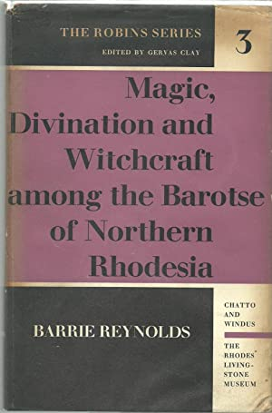 Magic, Divination and Witchcraft Among the Barotse: Barrie Reynolds