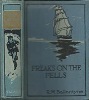 Freaks on the Fells and Why I: R M Ballantyne