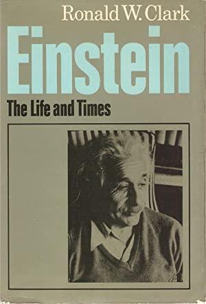 Einstein : The Life and Times: Ronald W Clark