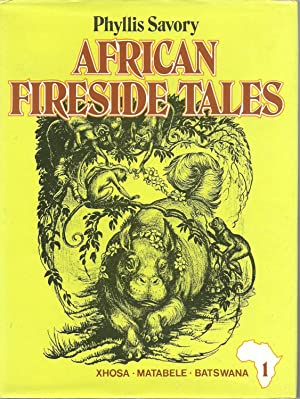 African Fireside Tales Part 1 Xhosa: Matabele;: Phyllis Savory