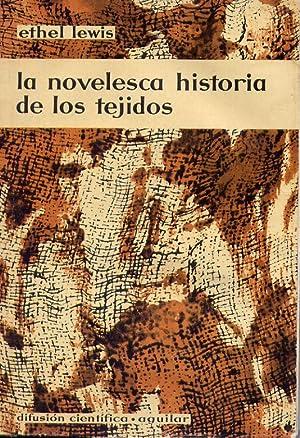 La Novelesca Historia De Los Tejidos: Lewis Ethel