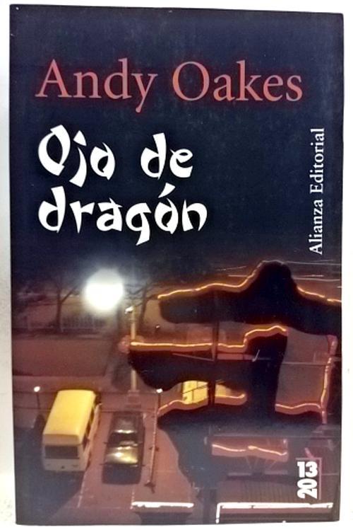Ojo de dragón - Oakes, Andy; Antolín Rato, Mariano