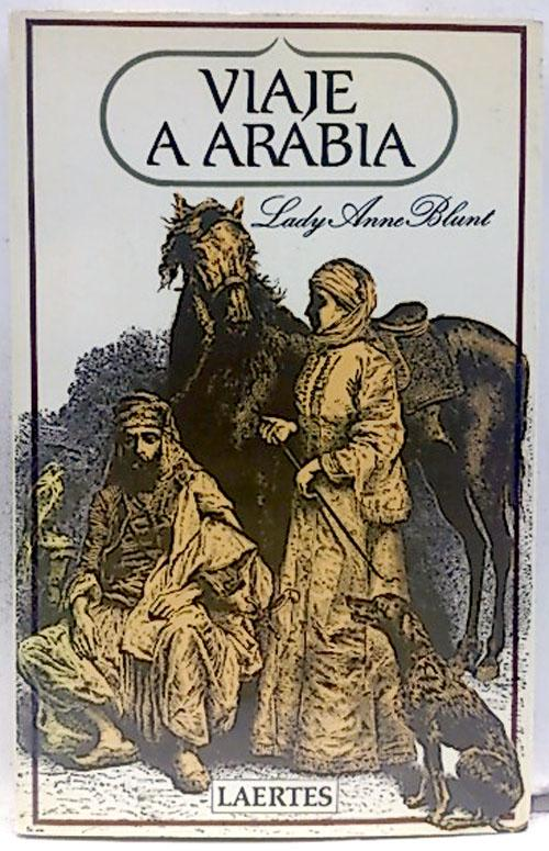 Viaje a Arabia - Blunt, Lady Ann