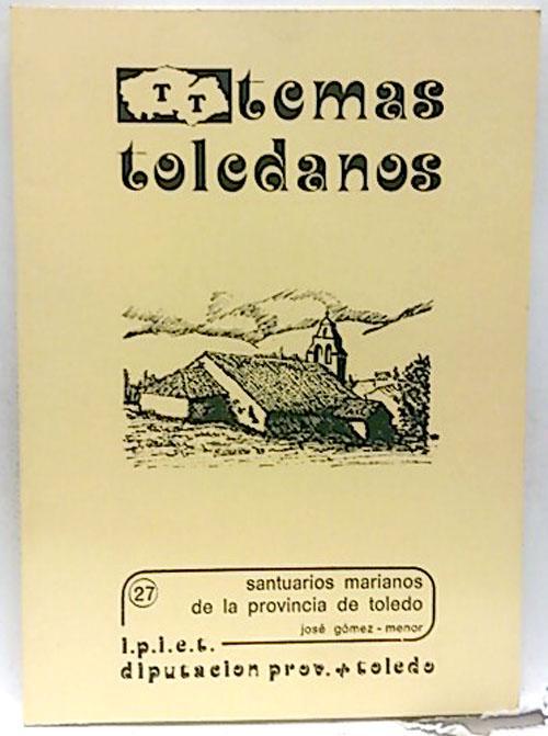 Santuarios marianos en la provincia de Toledo - Gómez-Menor Fuentes, José