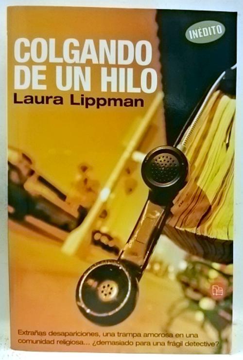 Colgando de un hilo - Lippman, Laura; Corriente Basús, Federico