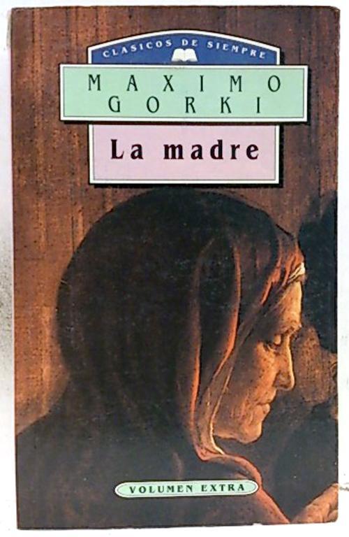 La madre - Gor'kiï, Maksim