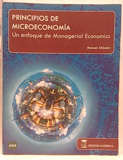 Introducción a la microeconomía: Un enfoque de managerial economics - Ahijado, Manuel