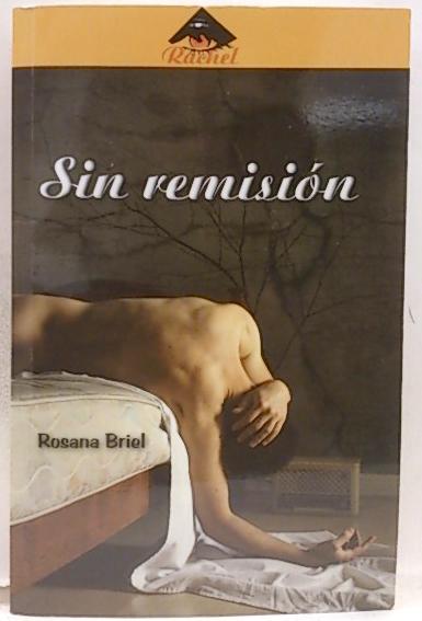 Sin remisión - Briel, Rosana