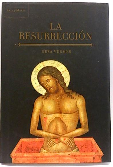 La Resurrección - Vermes, Geza; Vilà Tomàs, Lara