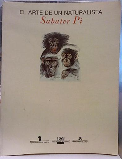 El arte de un naturalista, L. Sabater Pi - Pi, Sabater