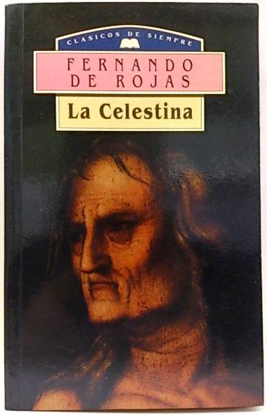 Celestina By Fernando Rojas First Edition Abebooks
