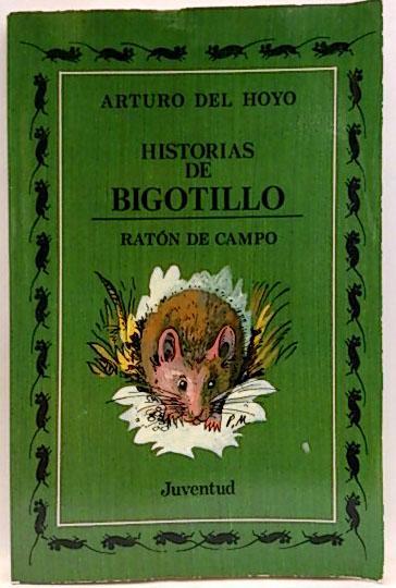 Historias de Bigotillo, ratón de campo - Hoyo Martínez, Arturo del