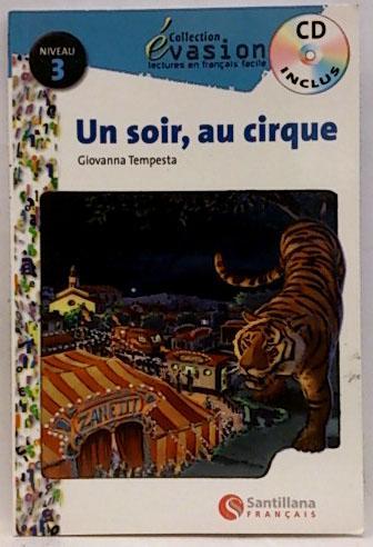 Évasión, Un soir, au cirque, lectures en français facile, niveau 3, ESO - Tempesta, Giovanna