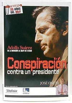 Conspiración contra un presidente: Jose Oneto