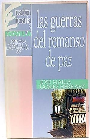 Las guerras del remanso de paz: Gómez Herráez, José