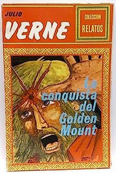 La Conquista Del Golden Mount (2ª Parte del Volcán de Oro): Verne, Julio