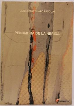 Penumbra de la herida: Suazo Pascual, Guillermo