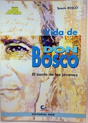 Vida de don Bosco, el santo de: Bosco, Teresio