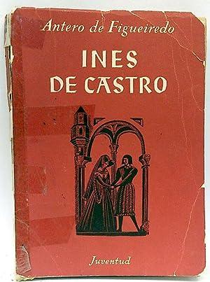 Ines de Castro (El gran desvarío de: Antero de Figueiredo