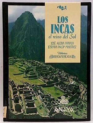 Los Incas, el Reino del Sol.: Alcina Franch, José;
